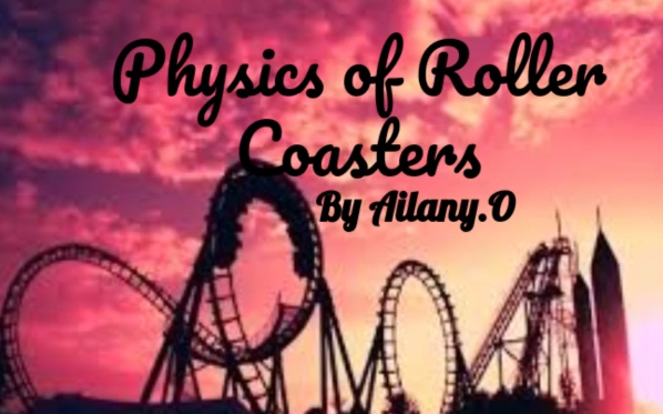 Physics of Roller Coasters